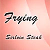 Cooking a Sirloin Steak